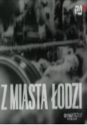 Subtitrare Z miasta Lodzi (From the City of Lodz) (1968)