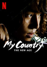 Subtitrare My Country: The New Age (Naui Nara) - Sezonul 1 (2019)