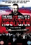Subtitrare The Rise & Fall of a White Collar Hooligan (2012)