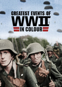 Subtitrare Greatest Events of WWII in Colour - Sezonul 1 (2019)