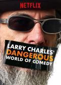 Subtitrare Larry Charles' Dangerous World of Comedy - Sezonul 1 (2019)